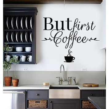 Vinyl Wall Decal Cafe Decor But First Coffee Words Phrase Drink Stickers Mural (g2728)