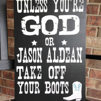 "Custom Wood Sign - Unless Your God ""Jason Aldean""- Hand Painted Typography Word Art Home Wall Decor"