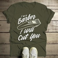 Men's Funny Barber T-Shirt I Will Cut You Clippers Shirt For Hipster Barbers