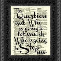 The Question Isn't Who is Going to Let Me Quote, Dictionary Print, Wall Decor, Art Print, Ayne Rand, Wall Art, Quote, Mixed Media Print