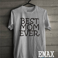 Gift for Her Best Mom Ever Shirt, Gift for Mom T-shirt, Unisex Style, Handmade Family Gift Clothes