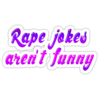 Rape jokes aren't funny