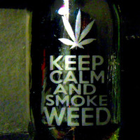 Stash Jar Keep Calm Smoke Weed Pot Cannabis Container Medical Marijuana Bong Ganja Hemp Hippy MMJ Colorado California Custom Etching