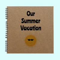 Our Summer Vacation - Book, Large Journal, Personalized Book, Personalized Journal, , Sketchbook, Scrapbook, Smashbook