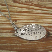 """Silver """"Live By Faith Not By Fear"""" Necklace - Silver Necklace - Medallion Necklace - Faith Jewelry - Sentiment Jewelry"""