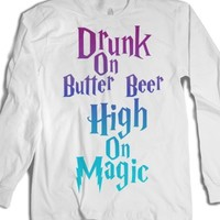 Drunk On Butter Beer, High On Magic (Long Sleeve)-White T-Shirt