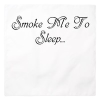 Smoke Me To Sleep Bandana> Smoke Me To Sleep> 420 Gear Stop