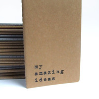 MOLESKINE® Cahier Notebook with hand screen printed quote 'my amazing ideas'; Pocket Size Sketchbook; Drawing Pad; Graphic Diary notebook