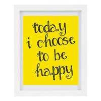 Today I Choose To Be Happy, Inspirational Quote, Positive Quote, Typography Print, Modern Home Decor, 8 x 10 Print
