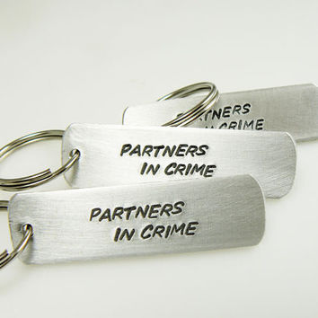 Partners in Crime Keychains SET of 3 gift for friends hand stamped keychain customize it with your own saying
