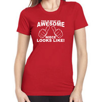 This is what an AWESOME NIECE looks like womens T-shirt tshirt New T shirt gift shirt. Fitted T-shirt