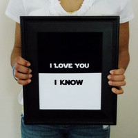 I Love You, I Know Minimalist Print. Available In Two Sizes.