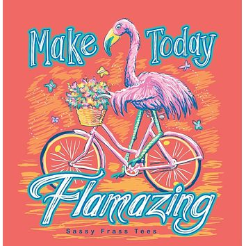 Sassy Frass Make Today Flamazing Flamingo Bike Comfort Color Bright Girlie T Shirt