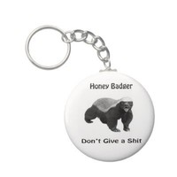 Honey Badger Don't Give a shit Keychains from Zazzle.com