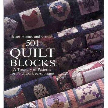 Better Homes and Gardens 501 Quilt Blocks: A Treasury of Patterns for Patchwork and Applique (Better Homes & Gardens Crafts)