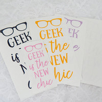 Geek Is The New Chic  3.5x6.5 Inch Permanent Vinyl Decal/Bumper Sticker