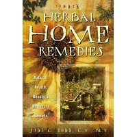 Jude's Herbal Home Remedies: Natural Health, Beauty & Home Care Secrets (Living With Nature Series)