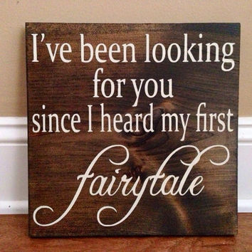 Since I Heard My First Fairytale Wood Sign, Stained, Hand Painted, Home decor, Love signs, Fairytale signs, Wedding sign