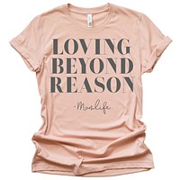 Loving Beyond Reason Tee - Peach w/ Charcoal Print