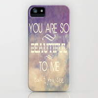 You Are So Beautiful... To Me iPhone Case by Digi Treats 2
