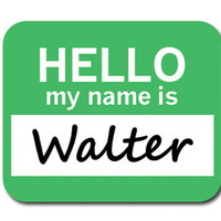 Walter Hello My Name Is Mouse Pad