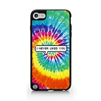 I Never Liked You - Tie Dye - Speech Bubble - Sassy Quote - iPod Touch Gen 5 Black Case (C) Andre Gift Shop