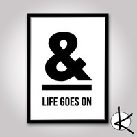 And Life Goes On -  11x14 or 12x16 (A3) Print