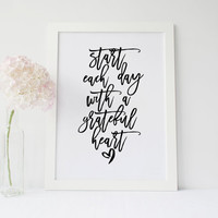 Start Each Day With A Grateful Heart,Motivational Print,Inspirational Art,Start Today,Typography Print,Wall Art,Printable Art,Hand Lettering