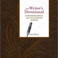 The Writer's Devotional: 365 Inspirational Exercises, Ideas, Tips & Motivations on Writing