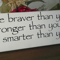 25% OFF TODAY Winnie The Pooh Sign You Are Braver Than You Believe Inspirational Sign Antique White / Black