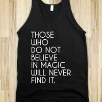 Supermarket: Those Who Do Not Believe In Magic Will Never Find It Shirt from Glamfoxx Shirts