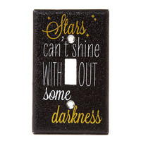 Stars Can't Shine Without Some Darkness Switch Plate Cover