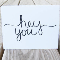 Just Because Card. Hey You. Hello. Typography card.