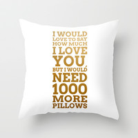 I Would Love To Say How Much I Love You, But Throw Pillow by cooledition