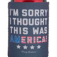 Sorry, I Thought This Was America Beer Sleeve | Rowdy Gentleman