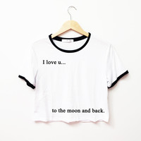 I Love You To The Moon And Back Ringer Tee
