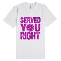 Served You Right-Unisex White T-Shirt