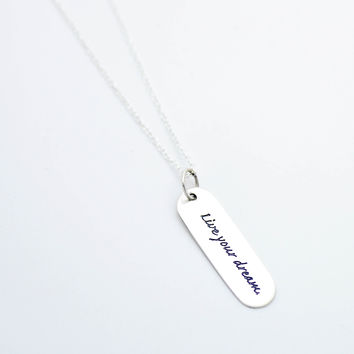 Live your dream sterling silver necklace