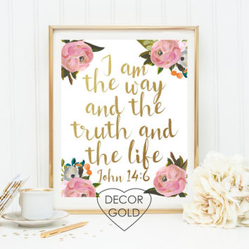I am the way truth and life John 14 6 quote Bible verse Scripture gold foil print gold office decor gold home decor gift decor art wall