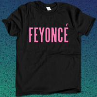 Feyonce for T Shirt Mens and T Shirt Girls