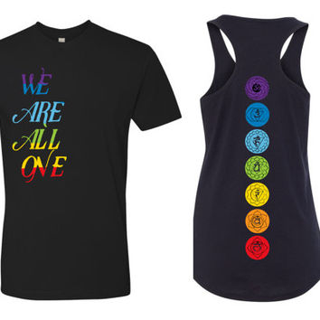 We are all ONE with chakras...   Tank or Tee. Multi colored Chakra Yoga LOveR top