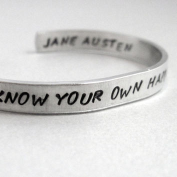 Personalized Jane Austen Bracelet - Know Your Own Happiness - 2-Sided Hand Stamped Aluminum Cuff - customizable