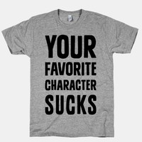Your Favorite Character Sucks