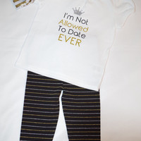 Girls never allowed to date shirt, baby girls outfit, shirt and legging outfit, glitter shirt and pants, girls outfit, glitter outfit
