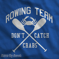 Funny Rowing Shirt - Crew T-Shirt Rowing Team Don't Catch Crabs Men's Women's Unisex Rower