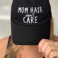 Mom Hair Don't Care Hat- Black