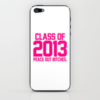 Class of 2013 Peace Out Bitches Magenta White iPhone & iPod Skin by Rex Lambo   Society6