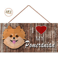 """I Love My Pomeranian Sign, Rustic Decor, Pom Dog Sign, Distressed Wood Sign, Weatherproof, 5"""" x 10"""" Sign, Made To Order"""