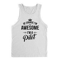 Of course I'm awesome I'm a pilot profession gift for her for him occupation Tank Top