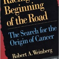 Racing to the Beginning of the Road: The Search for the Origin of Cancer